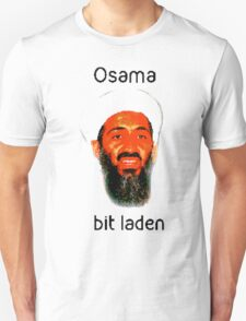 Osama Bit Laden Unisex T-Shirt
