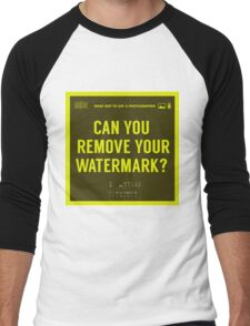 What NOT to Say to a Photographer -can you remove your watermark  Men's Baseball ¾ T-Shirt