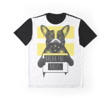 BREAK THE RULES WITH FRENCHIE Graphic T-Shirt