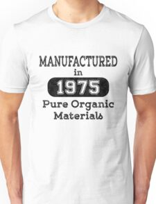 Manufactured in 1975 Unisex T-Shirt