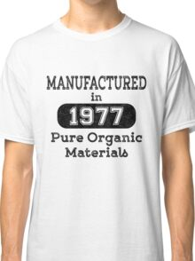 Manufactured in 1977 Classic T-Shirt
