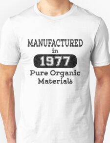 Manufactured in 1977 Unisex T-Shirt