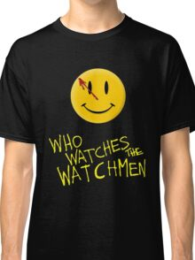 Who Watches the Watchmen and smile   Classic T-Shirt