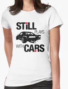 Still plays with cars (1) Womens Fitted T-Shirt