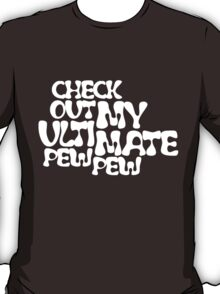 Check Out My Ultimate White Text T-Shirt