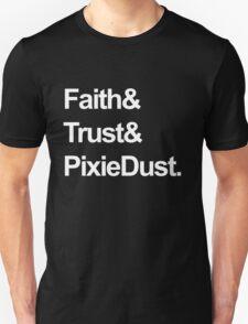 Faith, Trust, Pixie Dust Unisex T-Shirt