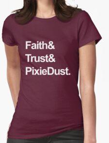 Faith, Trust, Pixie Dust Womens Fitted T-Shirt