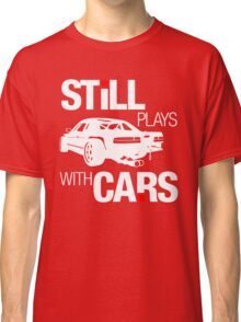 Still plays with cars (2) Classic T-Shirt