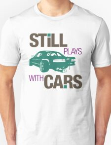 Still plays with cars (3) T-Shirt