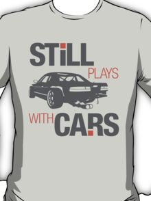 Still plays with cars (4) T-Shirt
