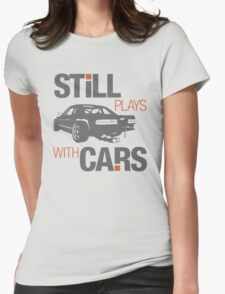 Still plays with cars (4) Womens Fitted T-Shirt