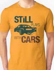 Still plays with cars (7) T-Shirt