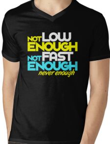 Not low enough, Not fast enough, Never enough (5) Mens V-Neck T-Shirt