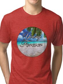 Young Forever Tri-blend T-Shirt
