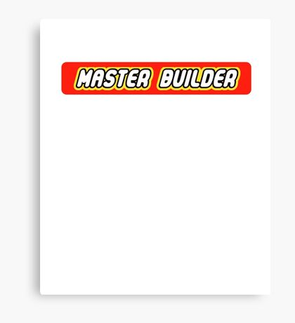 Master Builder Graphic for Expert Builders Canvas Print