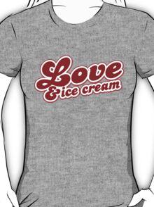 LOVE and ice cream T-Shirt