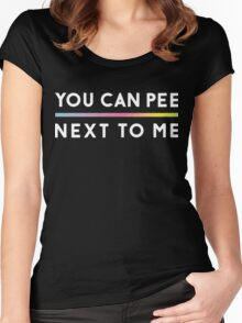 You can pee next to me funny shirt Women's Fitted Scoop T-Shirt