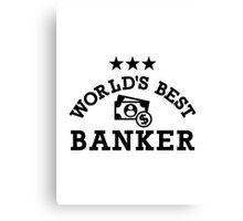 World's best banker Canvas Print