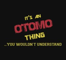 It's An OTOMO thing, you wouldn't understand !! by itsmine