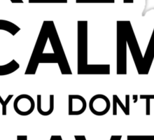 Keep Calm You Don't Have Ebola Sticker