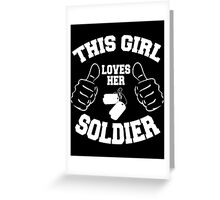 This girl lover her SOLDIER Greeting Card
