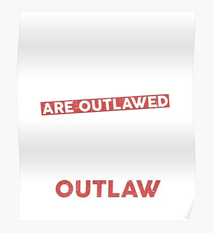 When Tacos are outlawed I will be an outlaw Poster