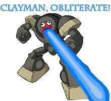 Clayman, OBLITERATE! by IdBangMissK