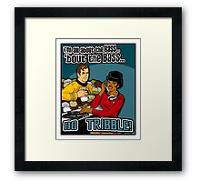 All about the BASS, no Tribbles. Framed Print