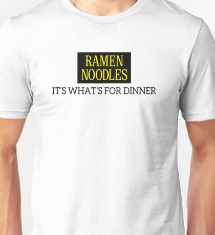 Ramen Noodles, its whats for dinner Unisex T-Shirt