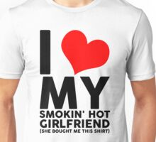 I Love My Smokin Hot Girlfriend Gifts T-Shirt Unisex T-Shirt