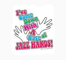 A Case of Jazz Hands Unisex T-Shirt