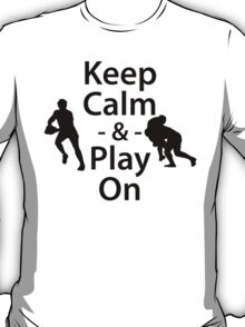 Keep Calm and Play On (Rugby) T-Shirt