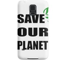Save OUR Planet Samsung Galaxy Case/Skin