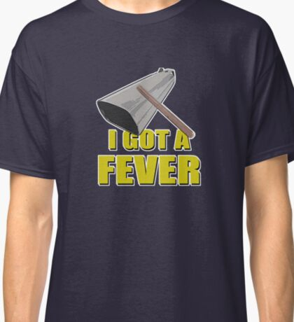I've Got A Fever For Cowbell Classic T-Shirt