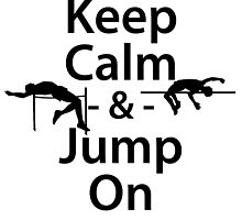 Keep Calm and Jump On by kwg2200