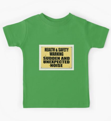 Health and Safety gone mad, Sudden noise Kids Tee