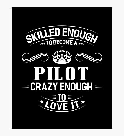 Skilled Enough To Become A Pilot Photographic Print