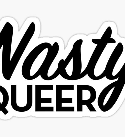 Nasty Queer Sticker