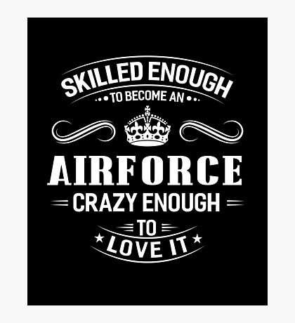 Skilled Enough To Become An Airforce Photographic Print