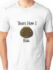 That's How I Roll - Goron Unisex T-Shirt