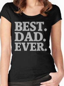 Best Dad Ever Women's Fitted Scoop T-Shirt
