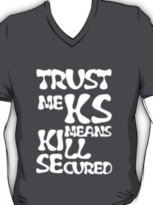 KS Means Kill Secured White Text T-Shirt
