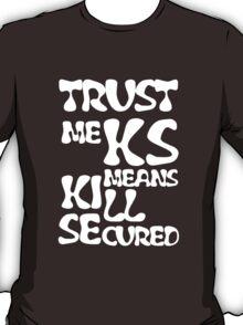 KS Means Kill Secured White Text T-Shirt