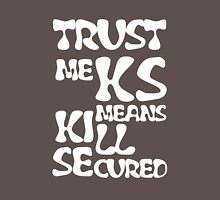 KS Means Kill Secured White Text Unisex T-Shirt