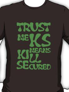 KS Means Kill Secured Green Text T-Shirt
