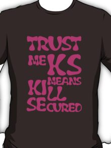 KS Means Kill Secured Pink Text T-Shirt