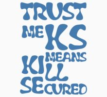 KS Means Kill Secured Blue Text by InTheRift