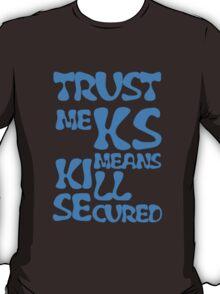 KS Means Kill Secured Blue Text T-Shirt