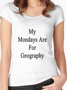 My Mondays Are For Geography  Women's Fitted Scoop T-Shirt