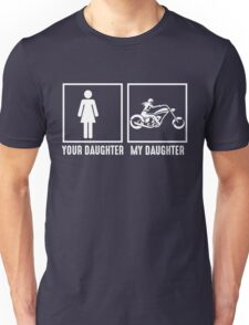 Your Daughter, My Daughter Unisex T-Shirt